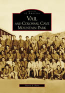 Vail and Colossal Cave Mountain Park (Arcadia Publishing)